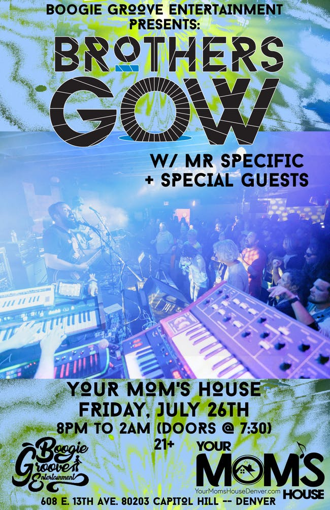Brother's Gow w/ Mr. Specific at Your Mom's House