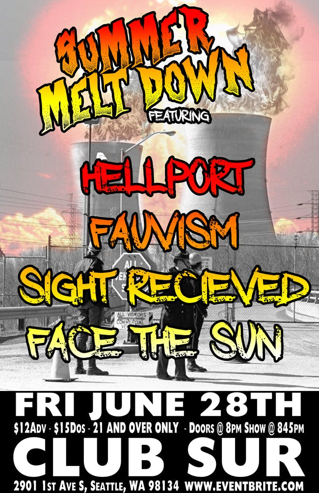 Summer Melt Down w/Hellport / Fauvism / Sight Received / Face The Sun/Duder