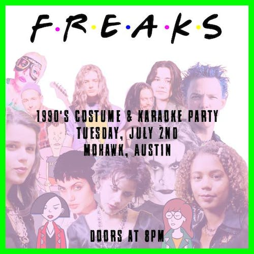 1990's FREAKS (come... as you were) @ Mohawk (Indoor)