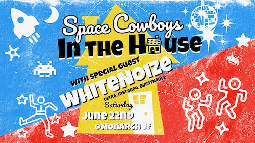 Space Cowboys In the House with WhiteNoize