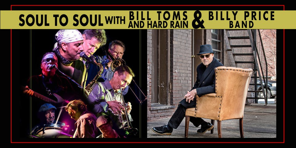 Soul to Soul with Bill Toms & Hard Rain and Billy Price Band