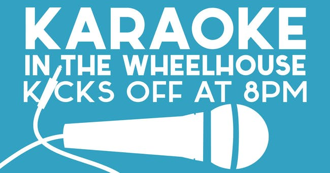 Karaoke in the Wheelhouse