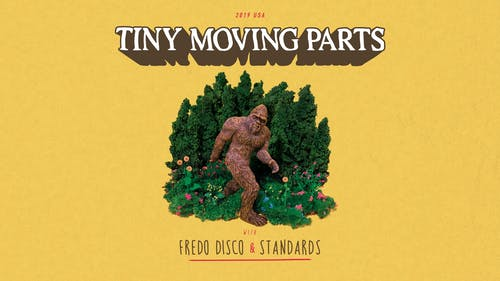 TINY MOVING PARTS, Fredo Disco, Standards