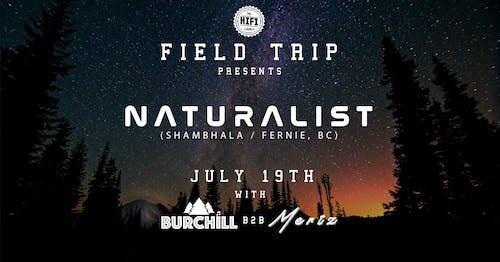 Field Trip Presents: Naturalist (Shambhala / Fernie, BC)