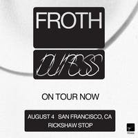 FROTH plus Dye  and support tba