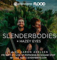 SLENDERBODIES with HAZEY EYES