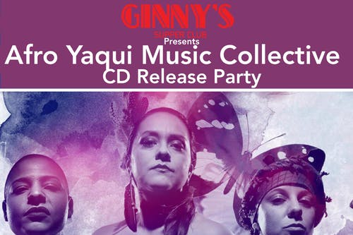 Afro Yaqui Music Collective: CD Release Party