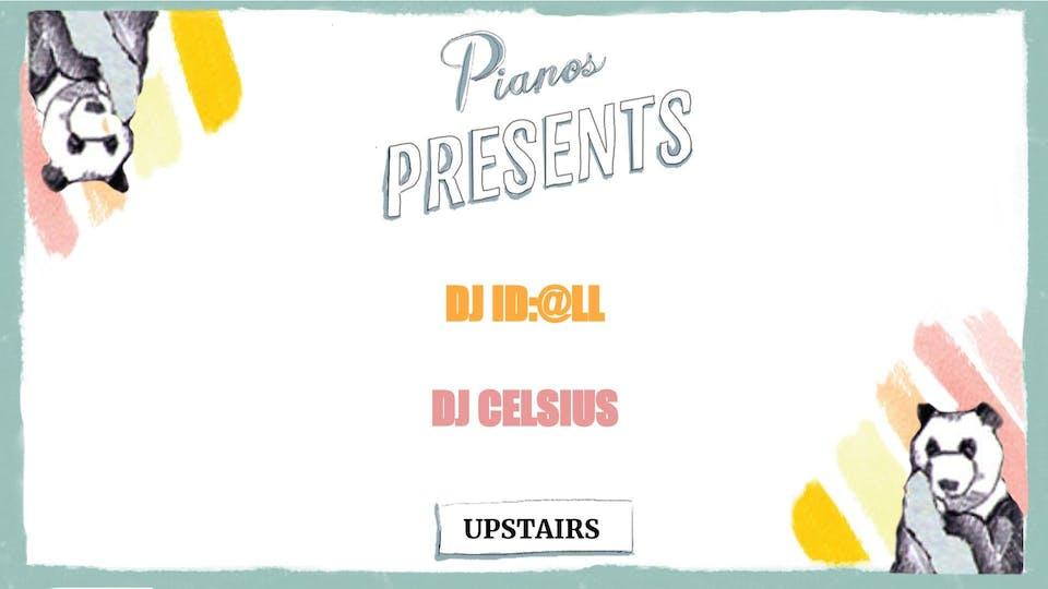 DJ ID:@LL, DJ Celsius ($8 after 10PM)