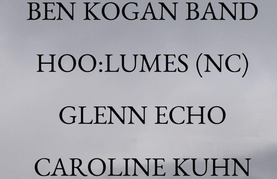 Ben Kogan Band, Hoo: Lumes, Glenn Echo, Caroline Kuhn