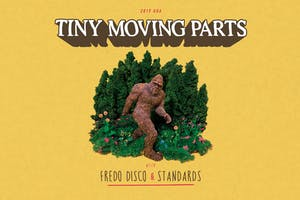 TINY MOVING PARTS with Fredo Disco and Standards