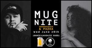 MUG NIGHT w/ UnknownPhrases & Pxzka