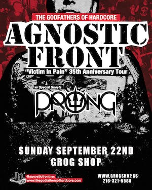 """Agnostic Front """"Victim In Pain"""" 35th Anniversary Tour w/ Prong and Lacerate"""
