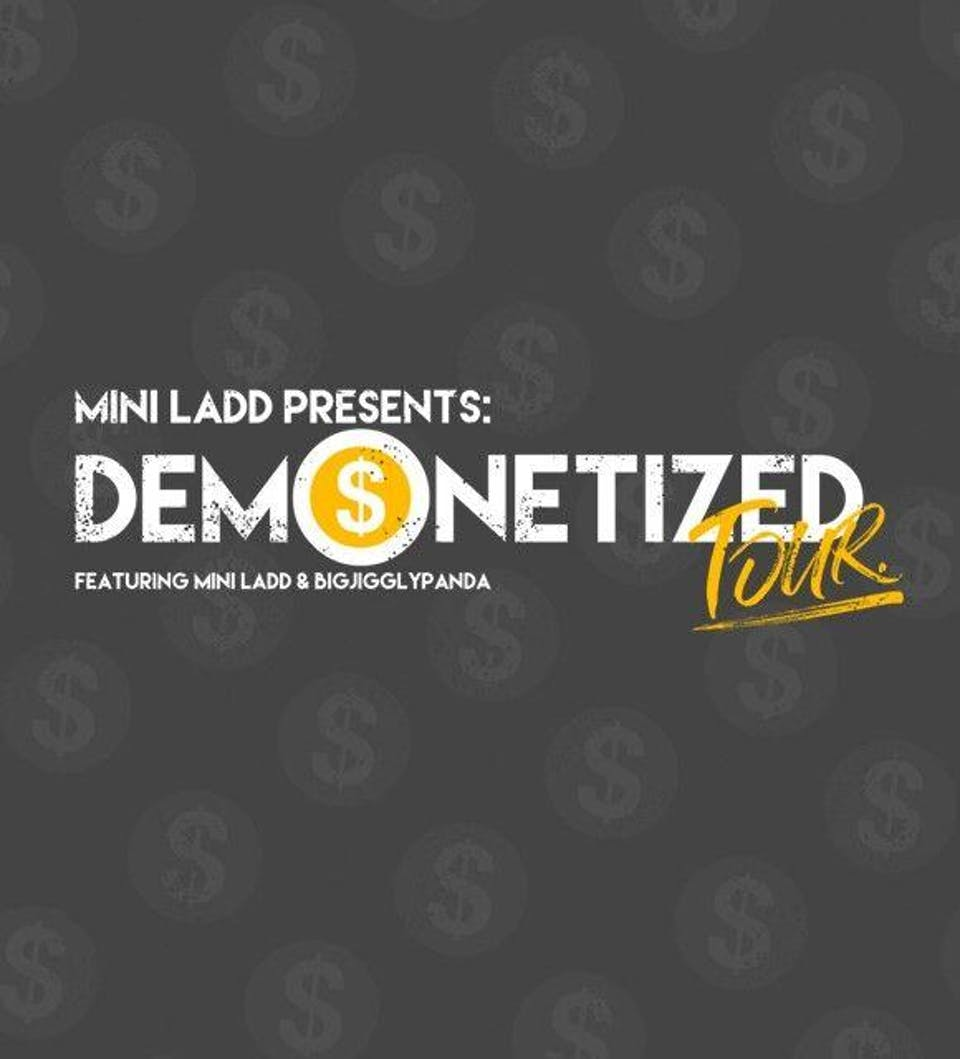 Mini Ladd Presents: Demonetized Tour Feat. BigJigglyPanda