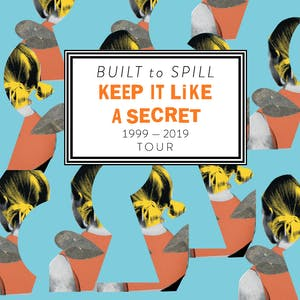 Built To Spill - Keep It Like a Secret Tour, Slam Dunk, Sunbathe