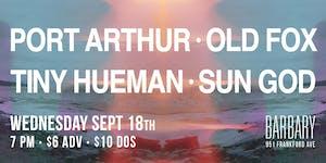 Port Arthur / Old Fox / Tiny Hueman / Sun God