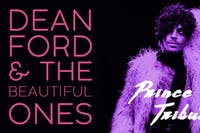 DEAN FORD AND THE BEAUTIFUL ONES - PRINCE TRIBUTE