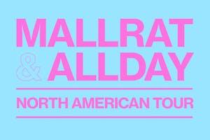 MALLRAT / ALLDAY plus opener tba