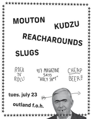 Mouton, Reacharounds, Kudzu, Slugs
