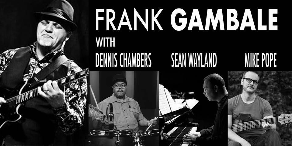 FRANK GAMBALE Band with DENNIS CHAMBERS, SEAN WAYLAND, & MIKE POPE