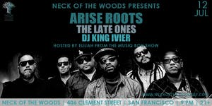 Arise Roots, The Late Ones, DJ King Ivier