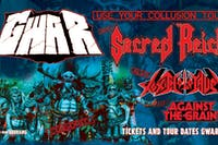 GWAR / SACRED REICH / TOXIC HOLOCAUST / AGAINST THE GRAIN