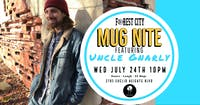 """Forest City """"Mug Nite"""" @ BSIDE w/ Uncle Gnarly"""