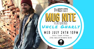 "Forest City ""Mug Nite"" @ BSIDE w/ Uncle Gnarly"