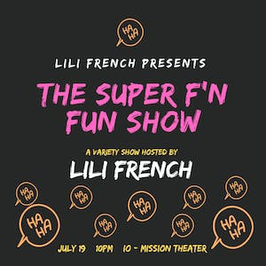 The Super F'n Fun Show! Hosted by Lili French