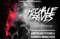 Michale Graves w/ special guests They Live and more!