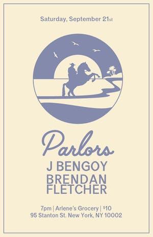 Parlors, J Bengoy, Brendan Fletcher at Arlene's Grocery!