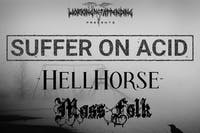 Suffer On Acid, Hell Horse, Moss Folk