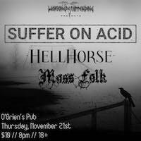 Suffer On Acid, Hell Horse, Moss Folk