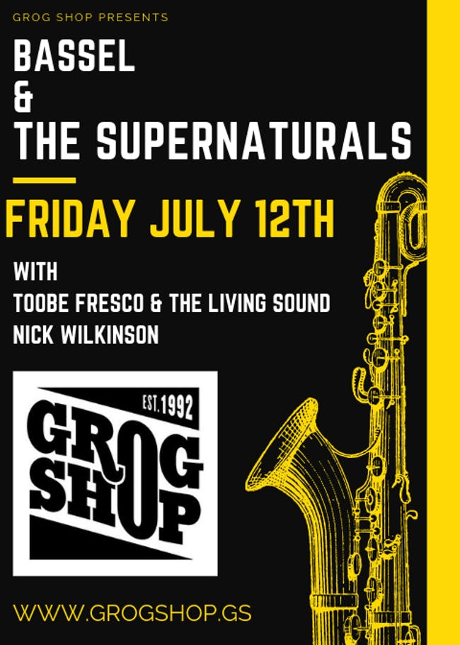 Bassel & The Supernaturals w/ Jul Big Green / Nick Wilkinson