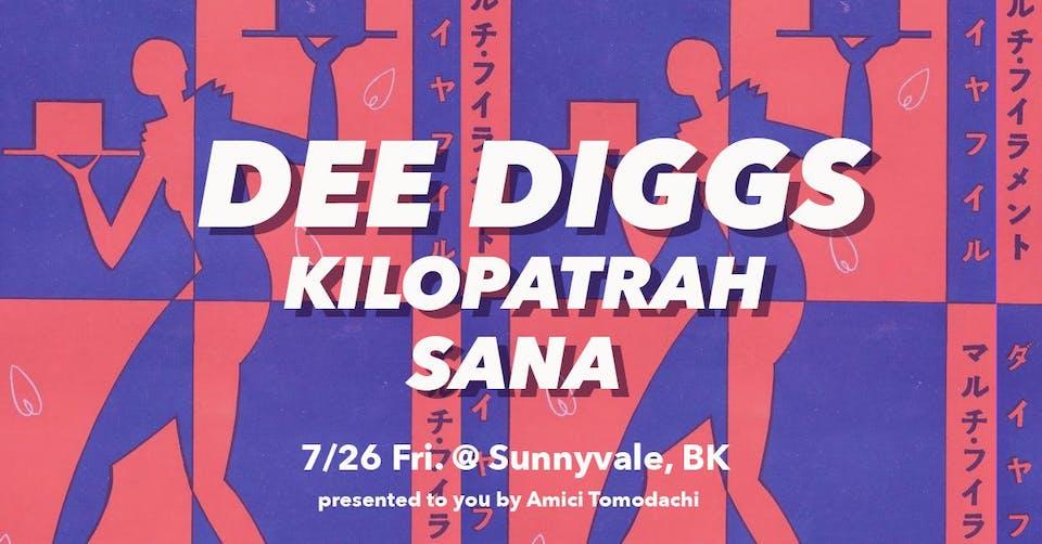 Dee Diggs, Kilopatrah, Sana