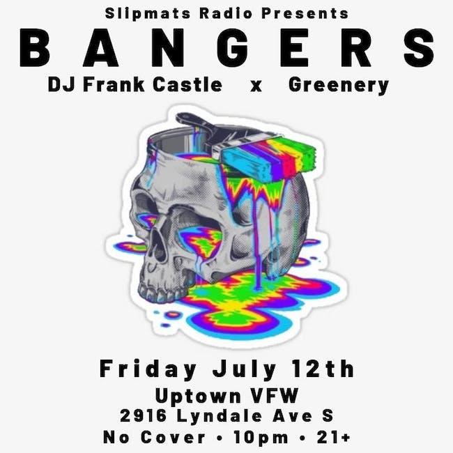 BANGERS w/DJ Frank Castle + Greenery
