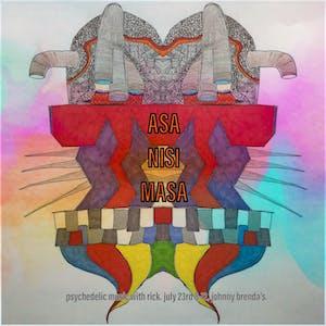 Asa Nisi Masa:  psychedelic music with Rick