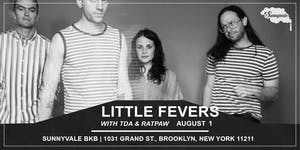Little Fevers with T-D-A & RATPAW