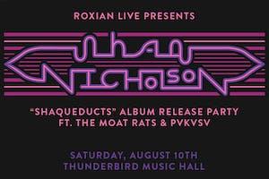 "Shaq Nicholson ""Shaqueducts"" Album Release Party"