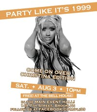 Party Like It's 1999: Come On Over Christina Edition