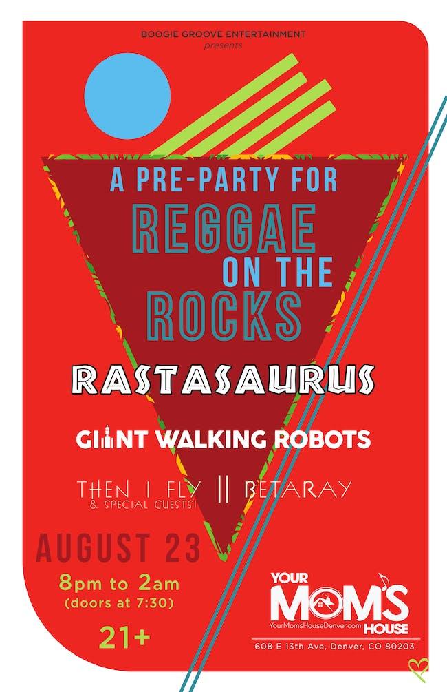 A Reggae on the Rocks Pre-Party feat. Rastasaurus /GiantWalkingRobots/ More
