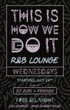 """The R&B Lounge Presents """" This is How We Do It"""""""