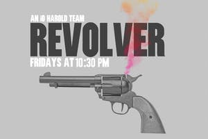 HAROLD NIGHT w/ Revolver & Harold Team