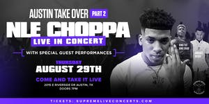 NLE CHOPPA live in concert with Special Guests!