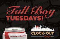 Tall Boy Tuesdays!