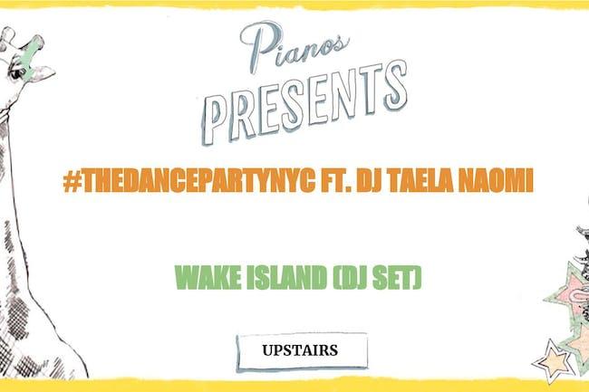 #THEDANCEPARTYNYC ft. DJ Taela Naomi, Wake Island DJ Set (FREE)