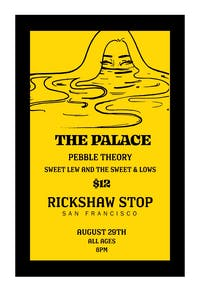 THE PALACE  w/ Pebble Theory  + Sweet Lew and the Sweet and Lows