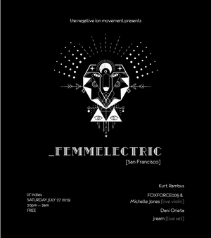 The Negative Ion Movement Presents: Femmelectric at Indie's
