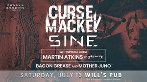 Curse Mackey, SINE, Mother Juno, Bacon Grease