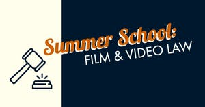 Summer School: Film & Video Law