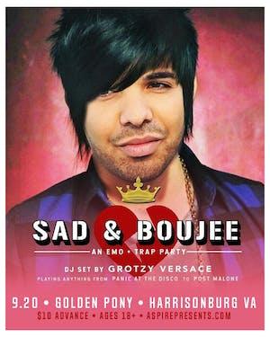 Sad & Boujee